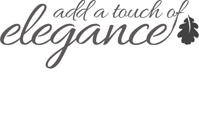 Add a Touch of Elegance